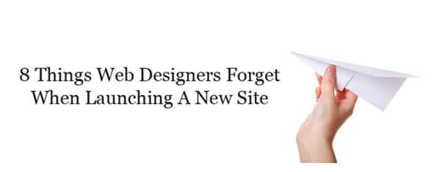 8 điều web designer thường quên khi chạy site mới
