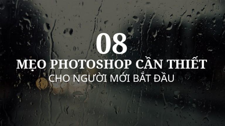 8 mẹo Photoshop cần thiết cho người mới bắt đầu